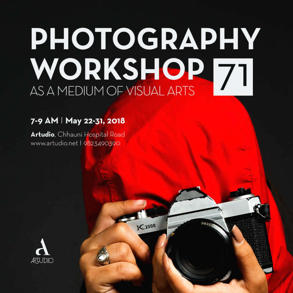 PHOTOGRAPHY WORKSHOP, as a medium of visual arts (71st BATCH) [REGISTRATION OPEN]